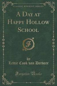 A Day at Happy Hollow School (Classic Reprint)