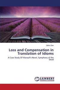Loss and Compensation in Translation of Idioms
