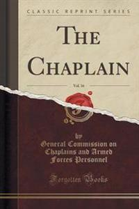 The Chaplain, Vol. 16 (Classic Reprint)