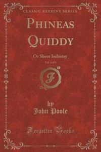 Phineas Quiddy, Vol. 1 of 3