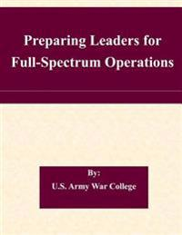 Preparing Leaders for Full-Spectrum Operations