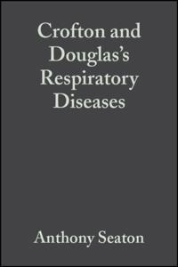 Crofton and Douglas's Respiratory Diseases, 2 Volumes