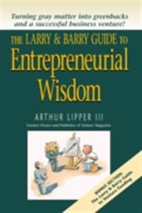 Larry & Barry Guide to Entrepreneurial Wisdom