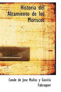 Historia del Alzamiento de los Moriscos