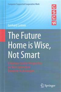The Future Home is Wise, Not Smart