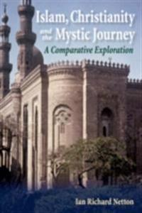 Islam, Christianity and the Mystic Journey