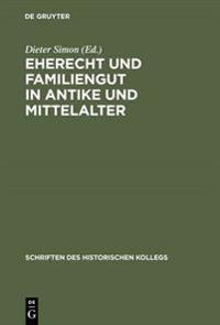Eherecht Und Familiengut in Antike Und Mittelalter