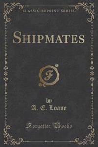 Shipmates (Classic Reprint)