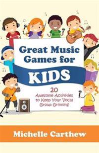 Great Music Games for Kids: 20 Awesome Activities to Keep Your Vocal Group Grinning