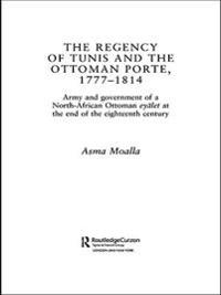 Regency of Tunis and the Ottoman Porte, 1777-1814
