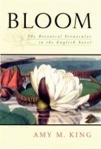 Bloom: The Botanical Vernacular in the English Novel