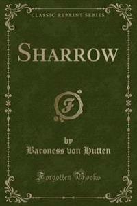 Sharrow (Classic Reprint)