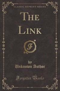 The Link (Classic Reprint)