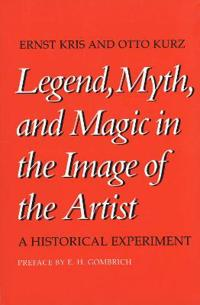 Legend, Myth and Magic in the Image of the Artist