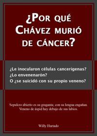 Por que Chavez murio de cancer?