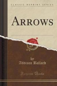Arrows (Classic Reprint)