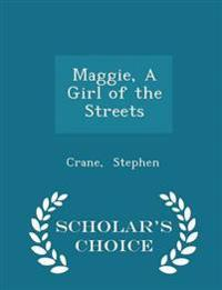 Maggie, a Girl of the Streets - Scholar's Choice Edition