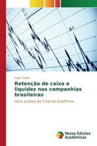 Retencao de Caixa E Liquidez NAS Companhias Brasileiras