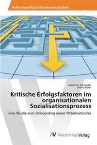 Kritische Erfolgsfaktoren Im Organisationalen Sozialisationsprozess