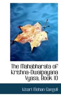 The Mahabharata of Krishna-dwaipayana Vyasa