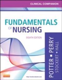 Clinical Companion for Fundamentals of Nursing - E-Book