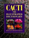 Cacti: the Illustrated Dictionary