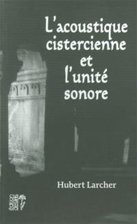 L'acoustique cistercienne et l'unite sonore