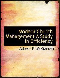 Modern Church Management a Study in Efficiency