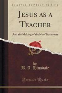 Jesus as a Teacher