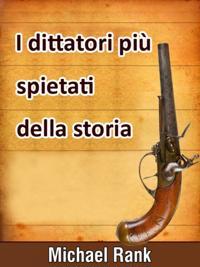 I Dittatori Piu Spietati Della Storia