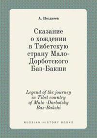 Legend of the Journey in Tibet Country of Malo -Dorbotsky Baz-Bakshi