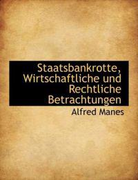 Staatsbankrotte, Wirtschaftliche Und Rechtliche Betrachtungen