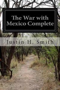 The War with Mexico Complete