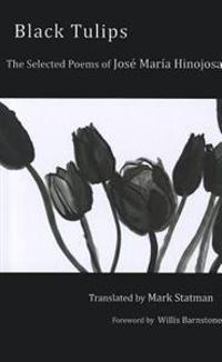 Black Tulips: The Selected Poems of Jose Maria Hinojosa