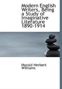 Modern English Writers, Being a Study of Imaginative Literature 1890-1914