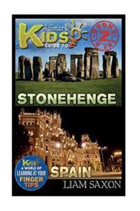 A Smart Kids Guide to Stonehenge and Spain: A World of Learning at Your Fingertips