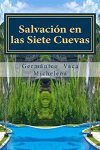 Salvacion En Las Siete Cuevas: Salvacion En Las Siete Cuevas