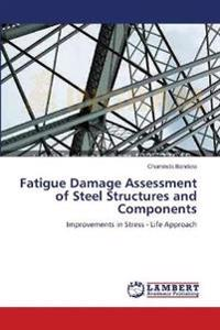 Fatigue Damage Assessment of Steel Structures and Components