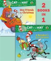 Reindeer's First Christmas/New Friends for Christmas (Dr. Seuss/Cat in the Hat)