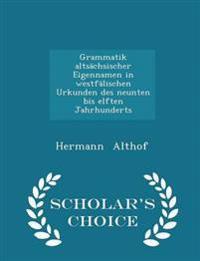 Grammatik Altsachsischer Eigennamen in Westfalischen Urkunden Des Neunten Bis Elften Jahrhunderts - Scholar's Choice Edition