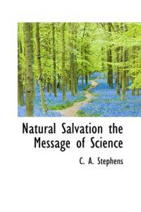 Natural Salvation the Message of Science