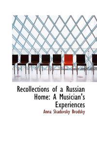 Recollections of a Russian Home
