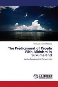 The Predicament of People with Albinism in Sukumaland