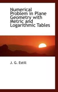 Numerical Problem in Plane Geometry With Metric and Logarithmic Tables