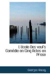 L' Cole Des Veufs Com Die En Cinq Actes En Prose