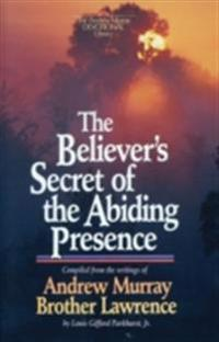Believer's Secret of the Abiding Presence