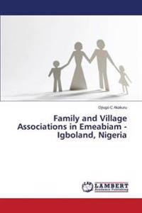 Family and Village Associations in Emeabiam - Igboland, Nigeria