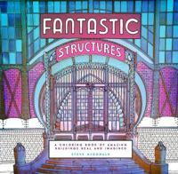 Fantastic Structures Adult Coloring Book
