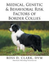 Medical, Genetic & Behavioral Risk Factors of Border Collies