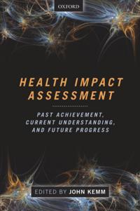 Health Impact Assessment: Past Achievement, Current Understanding, and Future Progress